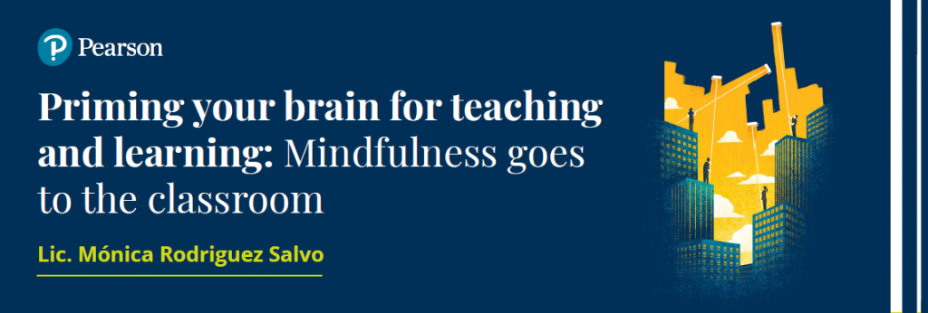Priming the brain for teaching and learning: Mindfulness goes to the classroom