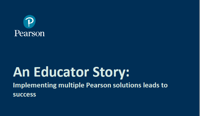 An educator story: Implementing multiple Pearson solutions